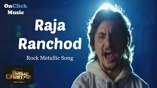 Bhargav Pandhya - Raja Ranchod Full Video Song | Bas Ek Chance | Metalic Rock Song