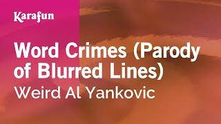 Karaoke Word Crimes (Parody of Blurred Lines) - Weird Al Yankovic *
