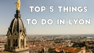 Top 5 things to do and see in Lyon - Tolt Around France // Episode 2