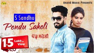 S Sandhu ll Pendu Saheli ll (Full Video) Anand Music II New Punjabi Song 2016