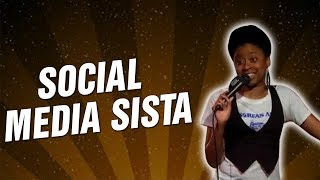 Social Media Sista (Stand Up Comedy)
