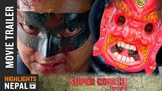 SUPER GORKHE || New Nepali Movie Official Trailer 2018/2074 | Richa Singh Thakuri