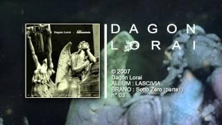 Dagon Lorai - Sotto Zer0 (parte1)
