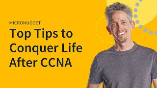 NuggetCast: Top Tips to Conquer Life After CCNA