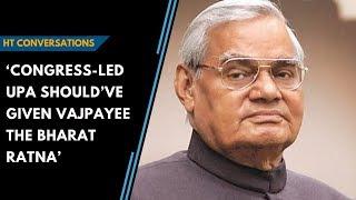 'Congress-led UPA should've given Vajpayee the Bharat Ratna': HT Conversations