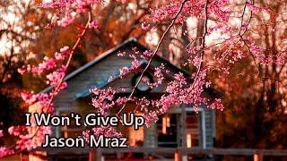 I Won't Give Up - Jason Mraz - Tradução