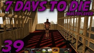 7 Days to Die Alpha 11 Husband & Wife Multiplayer / Let's Play (S-9) -Ep. 39-