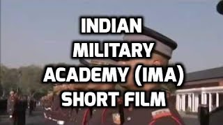 INDIAN MILITARY ACADEMY (IMA) - SHORT VIDEO FILM