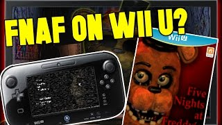 FNAF REMAKE FOR WII U CONFIRMED - NEW FIVE NIGHTS AT FREDDY'S GAME