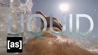 Liquid   Off the Air   Adult Swim