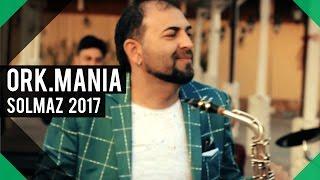 ♫ ORK.MANIA - SOLMAZ 2017 ROMAN HAVASI █▬█ █ ▀█▀ (Official video) ♫