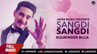 Kulwinder Billa Songs | Sangdi Sangdi | Full Audio | Japas Music | Punjabi Songs