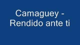 Camaguey   rendido ante ti