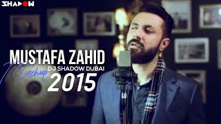 Mustafa Zahid Mashup - 2015 | DJ Shadow Dubai | Full Video