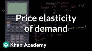 Price elasticity of demand | Elasticity | Microeconomics | Khan Academy