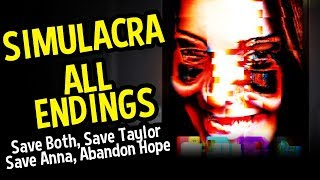 SIMULACRA All Endings (Horror) - Save Anna, Save Taylor, Save Both, and Abandon All Hope Endings
