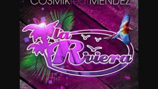 Cosmik Feat. Mendez - La Riviera (Radio Edit)