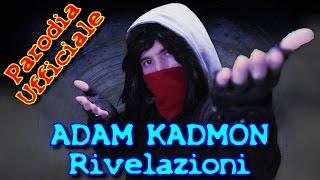 ADAM KADMON RIVELAZIONI - PARODIA UFFICIALE