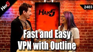 Fast and Easy Free VPN from Google - The Open Source OUTLINE - Hak5 2403