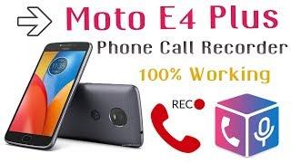 Moto E4 Plus Phone Call Recorder