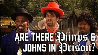 Are there Pimps and Johns in Prison? - Prison Talk 4.8