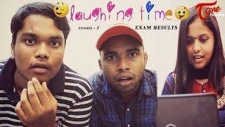 Laughing Time | Exam Results | Episode 03 | by Ravi Ganjam | #TeluguWebSeries