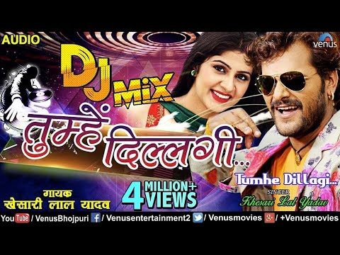 Xxx Mp4 Khesari Lal Yadav New DJ Remix Song Tumhe Dillagi तुम्हें दिल्लगीं Latest Hindi DJ Song 2018 3gp Sex