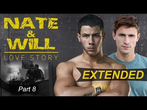 Xxx Mp4 Nate Will Story Part 8 EXTENDED VERSION Nick Jonas Gay Storyline 3gp Sex