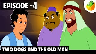 Two Dogs and the Old Man | Episode 4 | Arabian Nights | Magicbox English Kids Stories