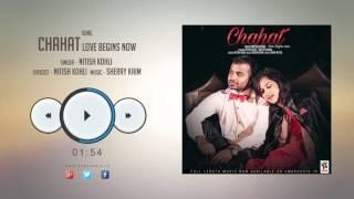 New Punjabi Songs 2016 || CHAHAT || NITISH KOHLI || Punjabi Songs 2016