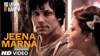 Jeena Marna Video Song | Do Lafzon Ki Kahani | Randeep Hooda, Kajal Aggarwal | T-Series