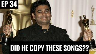 AR RAHMAN - Is he a COPYCAT?? || Copied Songs of AR Rahman || EP 34