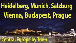 Central Europe By Train: Heidelberg, Munich, Salzburg, Vienna, Budapest, Prague