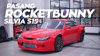 Pasang Rocket Bunny Silvia S15!