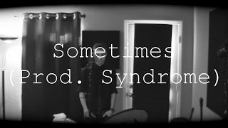 King Midas - Sometimes (Prod.  Syndrome)