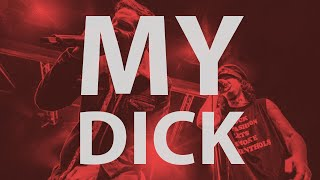 My Dick - Dirt Nasty & Mickey Avalon 11 Year Anniversary Tour