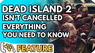 Dead Island 2 is NOT Cancelled: Everything You Need To Know