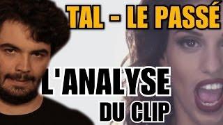 TAL - LE PASSÉ : L'ANALYSE de MisterJDay (♪22)