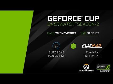 GeForce Cup: Overwatch Season 2 | Blitz Zone Bangalore vs Playmax Hyderabad | Group B
