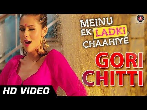 Gori Chitti Official Video | Meinu Ek Ladki Chaahiye | Khushboo Purohit | Lavni Song HD