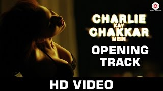 Uncensored - Charlie Kay Chakkar Mein - Let's Play Boy ft. Elena Roxana Maria Fernandes
