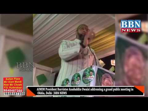 AIMIM President Barrister Asaduddin Owaisi addressing a grand public meeting in Okhla, Delhi