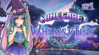 ☽Minecraft: Welcome To WhimsyLux - Ep1 ☾