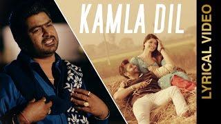 KAMLA DIL || LALLY K || VEET BALJIT || LYRICAL VIDEO || New Punjabi Songs 2016