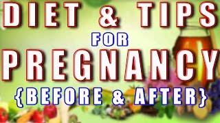 Before & After Pregnancy (Diet &Tips)  II गर्भावस्था के पहले एव बाद के (खानपान एव नुस्खे)  II