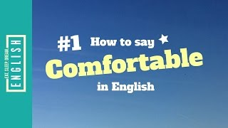 Top 10 Difficult Words to Say for English Learners #1 Comfortable