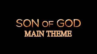 Son of God Main Theme