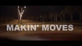 Makin' Moves OFFICIAL VIDEO (HD)
