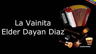 La Vainita - Elder Dayan Diaz (LETRA)