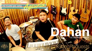 Dahan | (c) December Avenue | #AgsuntaSongRequests